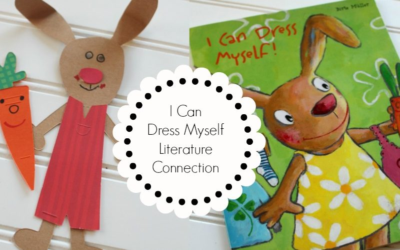 I Can Dress Myself – Literature Connection Crafts and Fun