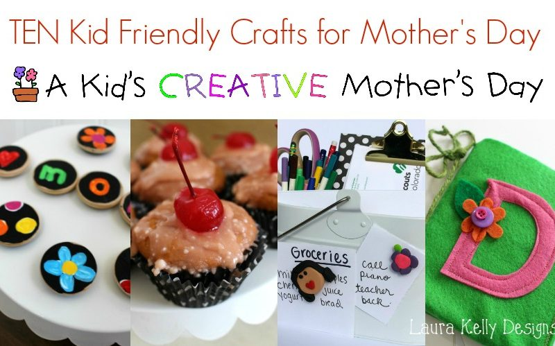 10 Projects for A Kid's Creative Mother's Day