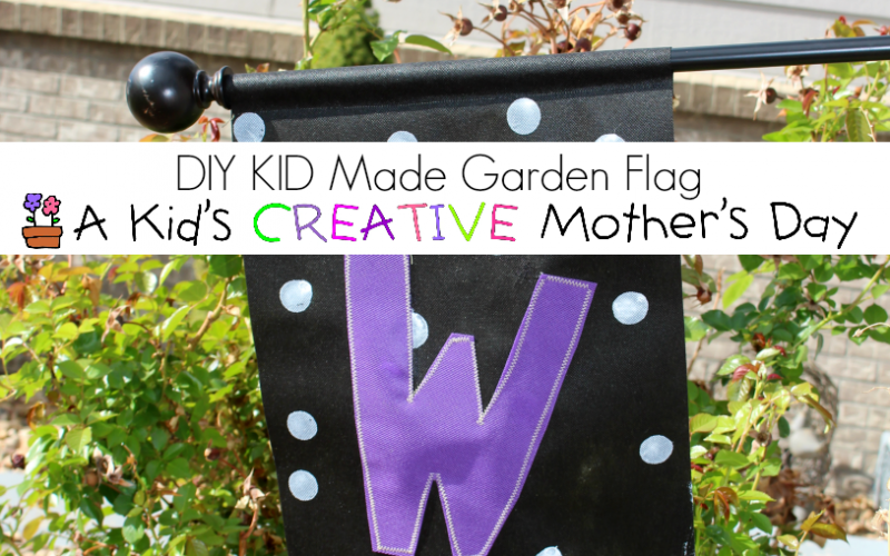 Kid Made Garden Flags for Mom