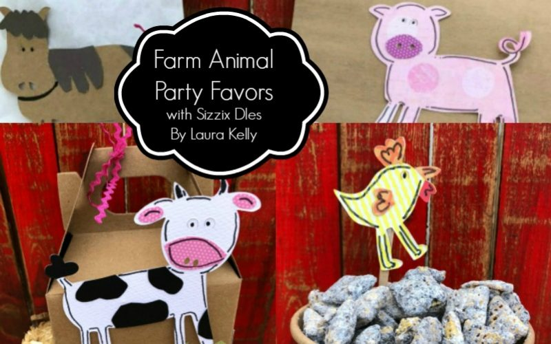 Farm Animal Party Favors with Laura Kelly Dies for Ellison Education and Sizzix