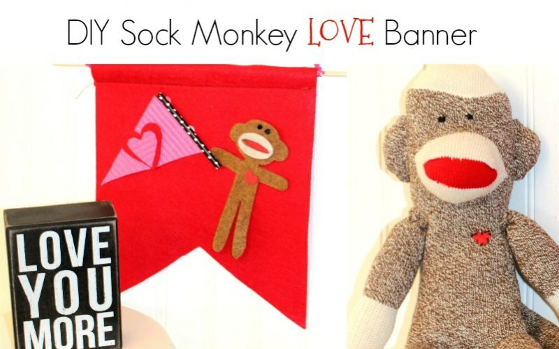 DIY Sock Monkey LOVE Banners for Valentine's Day