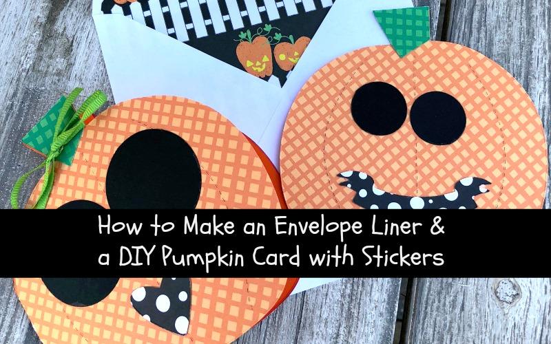 Darling Pumpkin Card with DIY Stickers and Handmade Envelope Linings