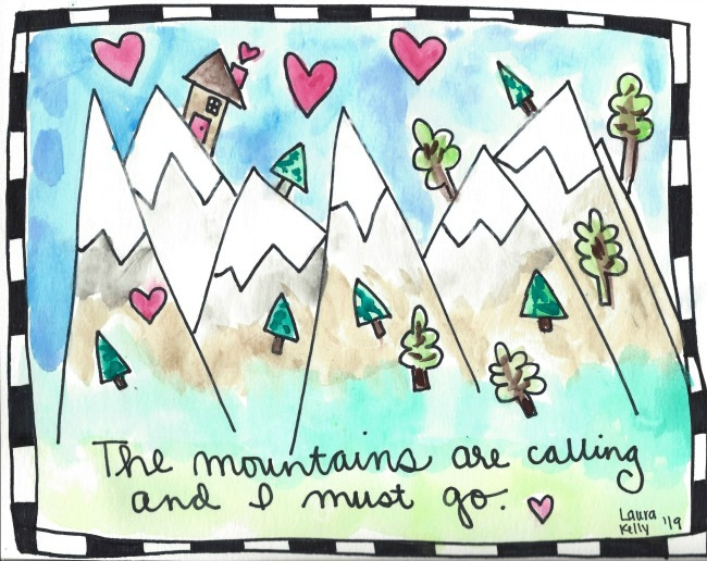 Mountains are Calling Painted Laura Kelly Designs