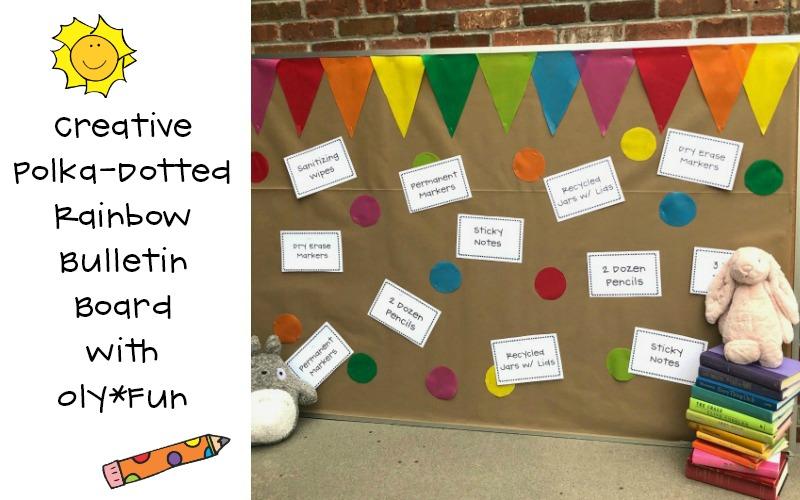 Creative Back to School Polka Dotted Rainbow Bulletin Board with Oly*Fun